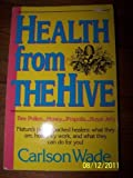 Health from the Hive, Carlson Wade, 0879835818