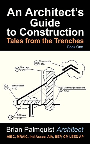 An Architect's Guide to Construction: Tales from the Trenches Book 1 (An  Architect's Guide