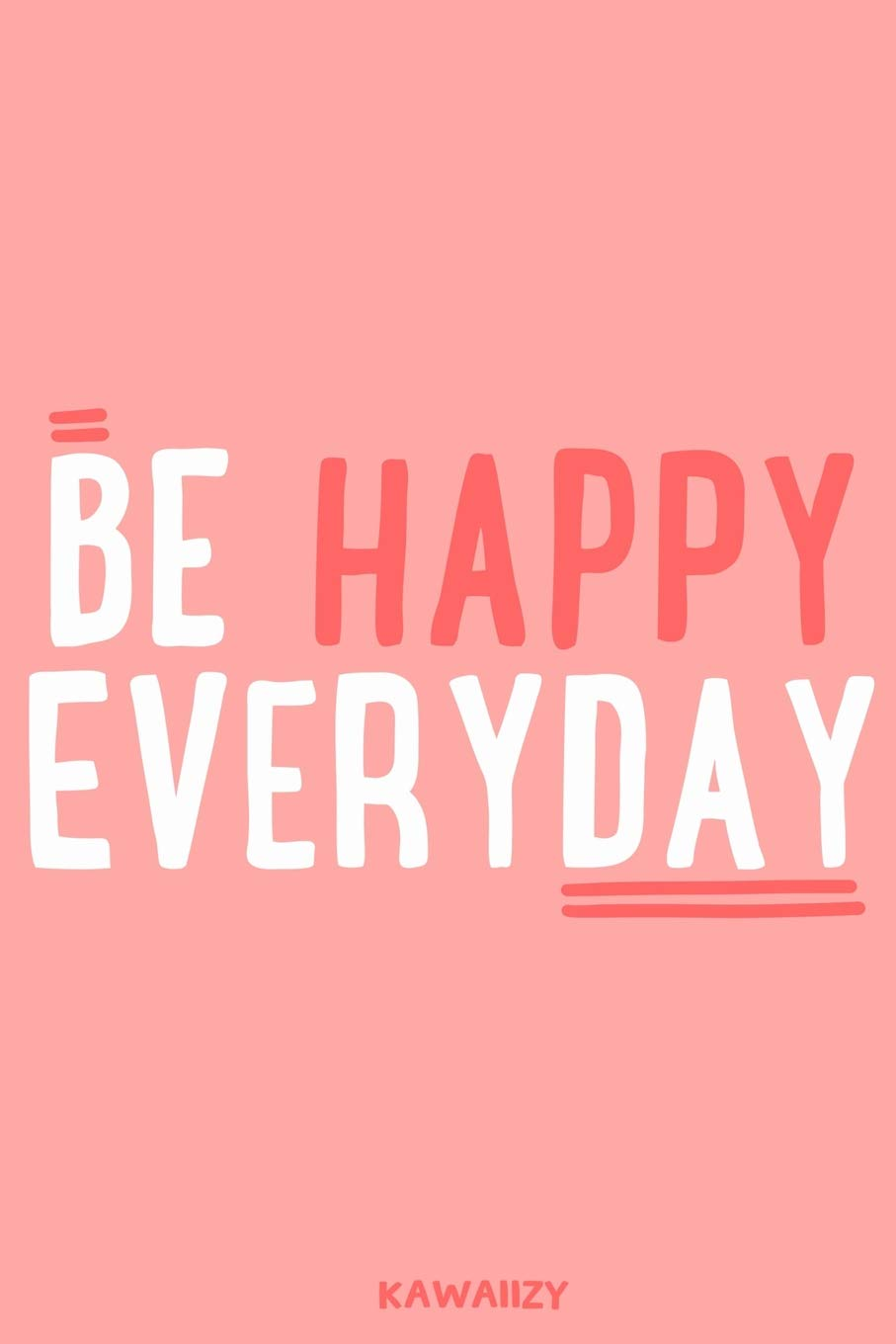 com be happy everyday blank lined motivational
