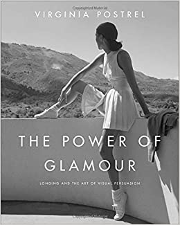 buy popular fa9a3 7bea3 Amazon.fr - The Power of Glamour  Longing and the Art of Visual Persuasion  - Virginia Postrel - Livres