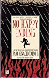 No Happy Ending, Paco Ignacio Taibo, 0446403296