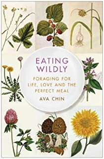 Book Cover: Eating Wildly: Foraging for Life, Love and the Perfect Meal