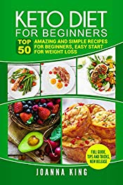 KETO Diet for BEGINNERS:: TOP 50 Amazing and Simple Recipes For BEGINNERS, Easy start for WEIGHT LOSS; Full Guide, Tips and Tricks, NEW Release