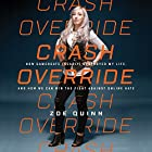 Crash Override: How Gamergate (Nearly) Destroyed My Life, and How We Can Win the Fight Against Online Hate Hörbuch von Zoe Quinn Gesprochen von: Zoe Quinn