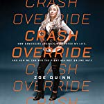 Crash Override: How Gamergate (Nearly) Destroyed My Life, and How We Can Win the Fight Against Online Hate | Zoe Quinn