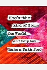 She's The Kind Of Storm The World Can't Help But Make A Path For (SheJournals) Paperback