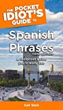 The Pocket Idiot's Guide to Spanish Phrases, 3rd Edition (Pocket Idiot's Guides (Paperback))