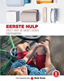 Eerste Hulp Oefenboek : Weet Wat Je Moet Doen, Het Nederlandse Rode Kruis, Het Nederlandse, 9031351385