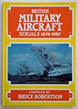 British Military Aircraft Serials 9780904597615