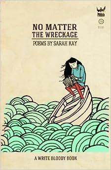 no matter the wreckage sarah kay