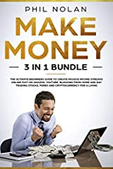 Are you stuck in the Rat Race? Do you want to create an Online Business, start Day Trading and live your Best Life? Then this Bundle is for You!       Thanks to the incredible strategies presented in this 3 book bundle, you will learn ...