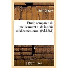 Étude Comparée Du Médicament Et de la Série Médicamenteuse.