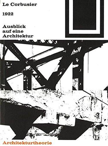 Bauwelt Fundamente, Band 2: 1922 Ausblick auf eine Architektur