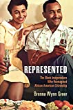 "Brenna Wynn Greer, ""Represented: The Black Imagemakers Who Reimagined American Citizenship"" (U Pennsylvania Press, 2019)"