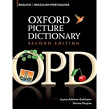 Oxford Picture Dictionary English-Brazilian Portuguese Edition: Bilingual Dictionary for Brazilian Portuguese-speaking teenage and adult students of English (Oxford Picture Dictionary Second Edition)