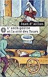 L'Archiprêtre et la cité des Tours par d'Aillon