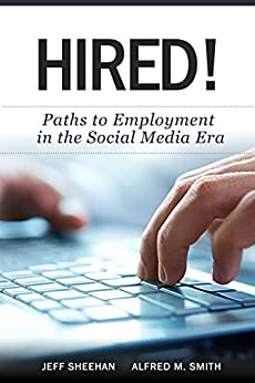 HIRED! Paths to Employment in the Social Media Era by [Sheehan, Jeff, Smith, Alfred M.]