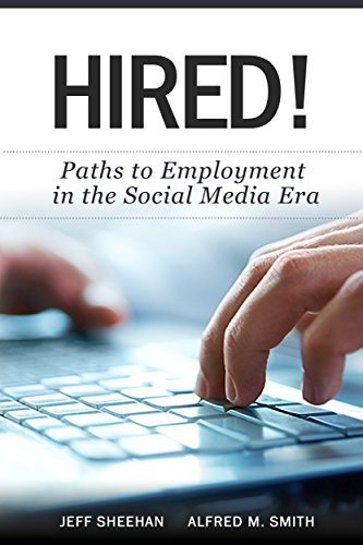 HIRED! Paths to Employment in the Social Media Era