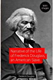 Narrative of the Life of Frederick Douglass, an American Slave (Illustrated)