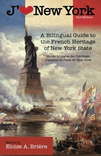 - J'aime New York, 2nd Edition: A Bilingual Guide to the French Heritage of New York State / Guide bilingue de l'héritage français de l'état de New York (Excelsior Editions)