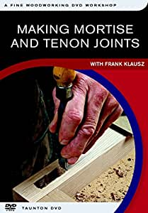 Making Mortise-and-Tenon Joints: with Frank Klausz (Fine Woodworking DVD Workshop)