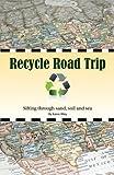 Recycle Road Trip, Karen Riley, 0970813562