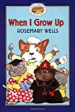When I Grow Up, Rosemary Wells, 078681537X