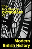 The Routledge Dictionary of Modern British History, Plowright, John, 0415192447