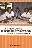 img - for Surviving Globalization in Three Latin American Communities by Denis L. Heyck (2002-08-01) book / textbook / text book