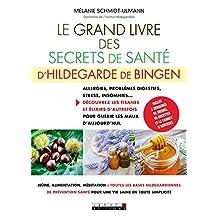 Le grand livre des secrets de santé d'Hildegarde de Bingen: Allergies, problèmes digestifs, stress, insomnies... Découvrez les tisanes et élixirs d'autrefois pour guérir les maux d'aujourd'hui.
