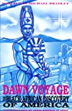 Dawn Voyage : The Black African Discovery of America, Bradley, Michael, 1881316122