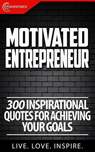 Motivated Entrepreneur 60 Inspirational Quotes For Achieving Your Cool Achieving Goals Quotes
