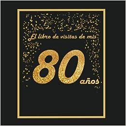 El libro de visitas de mis 80 años: libro para personalizar ...