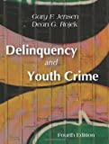 Delinquency and Youth Crime, Jensen, Gary F. and Rojek, Dean G., 1577665163