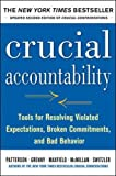 Crucial Accountability: Tools for Resolving Violated Expectations, Broken Commitments, and Bad Beh