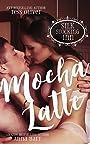 Mocha Latte: Sexy Standalone Romance (Silk Stocking Inn Book 3)