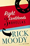Right Livelihoods, Rick Moody, 0316166340