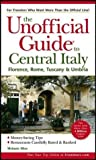 img - for The Unofficial Guide to Central Italy: Florence, Rome, Tuscany & Umbria (Unofficial Guides) by Melanie Mize Renzulli (2004-03-12) book / textbook / text book