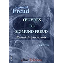 Oeuvres de Freud. (Textes courts) (French Edition)