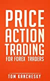 Price Action Trading for Forex Traders