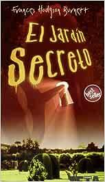 EL JARDIN SECRETO (BEST SELLER ZETA BOLSILLO): Amazon.es: Hodgson Burnett, Frances, PEREZ, CONCHITA: Libros