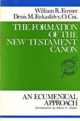 Formation of the New Testament Canon: An Ecumenical Approach (Theological inquiries)