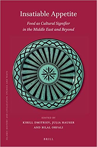 Insatiable Appetite: Food As Cultural Signifier in the Middle East and Beyond