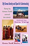 My Korean Identity and Quest for Understanding, Sora Yang, Jung-Im Jeong, Michael Chon, 1596891475