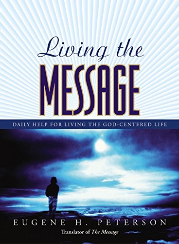 Download Living the Message: Daily Help For Living the God-Centered Life ebook