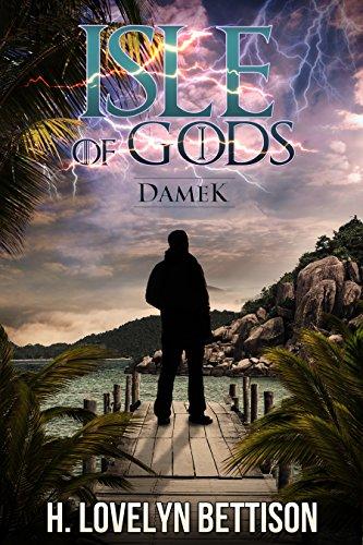 Isle of Gods I: Damek by [Bettison, H. Lovelyn]