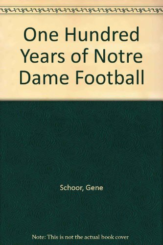 One Hundred Years of Notre Dame Football