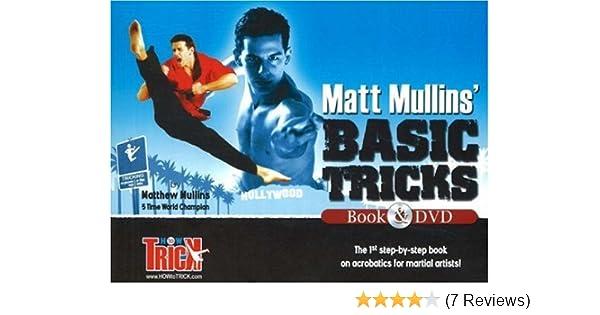 Matt Mullins Basic Tricks: Tae Kwon Do Karate Jump Kicks and