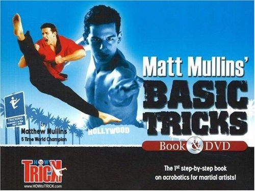 Matt Mullins Basic Tricks: Tae Kwon Do Karate Jump Kicks and Martial Arts Forms Acrobatics Matthew Mullins