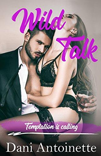 Wild Talk: Temptation Is Calling by [Antoinette, Dani]
